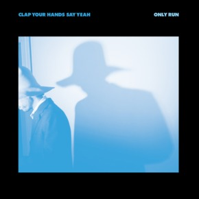 Album Review: Clap Your Hands Say Yeah – Only Run (2014 LP)